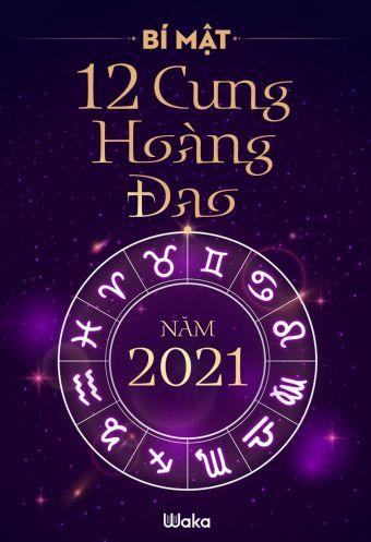 Bi mat 12 cung Hoang dao nam 2021
