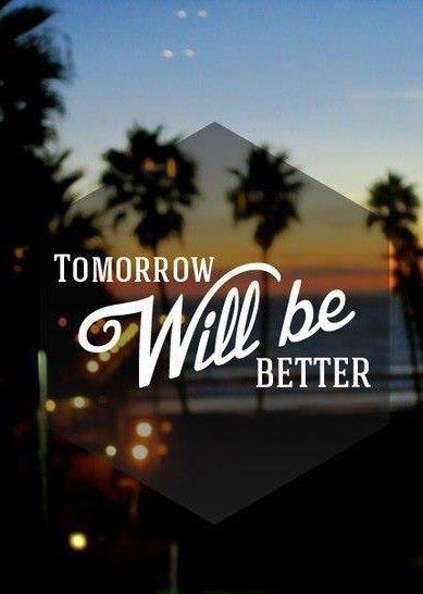 Ngày mai sẽ tốt hơn
