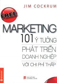 Free marketing - 101 ý tưởng phát triển doanh nghiệp với chi phí thấp