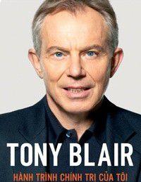 Tony Blair - Hanh trinh chinh tri cua toi