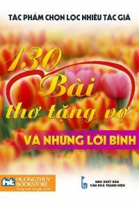 130 bài thơ tặng vợ và những lời bình