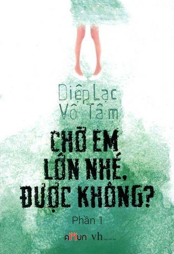 Cho em lon nhe, duoc khong? (Tap 1)