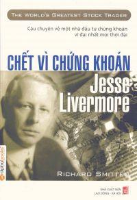 Chết vì chứng khoán: Jesse Livermore