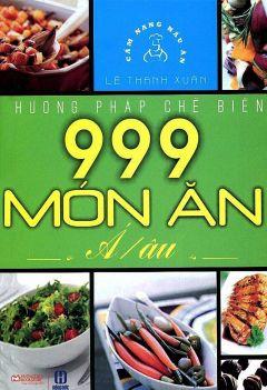 Phương pháp chế biến 999 món ăn Á – Âu