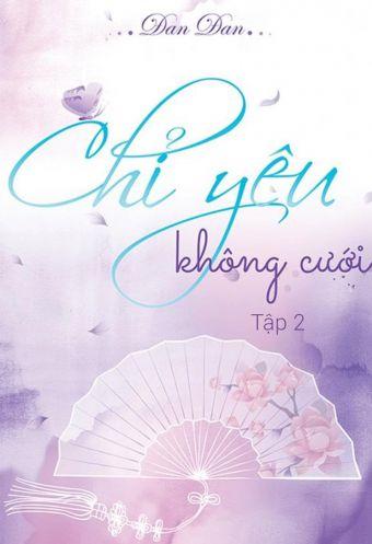 Chi yeu khong cuoi (Tap 2)