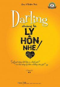 Darling chúng ta ly hôn nhé! (Tập 2)