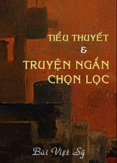 Tiểu Thuyết Và Truyện Ngắn Chọn Lọc Bùi Việt Sỹ