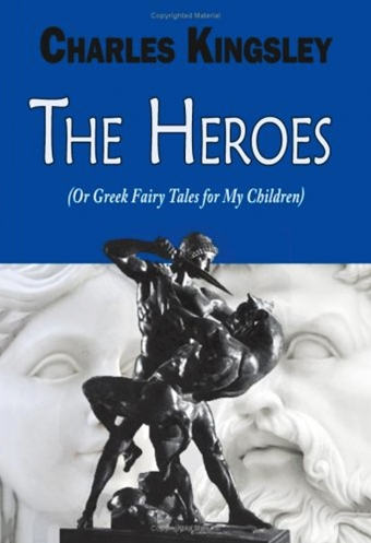 The heroes, or Greek fairy tales  for my children