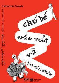 Chú bé năm tuổi và ba tên trộm - Những câu chuyện láu lỉnh và hóm hỉnh