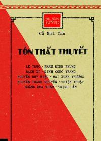 Góc nhìn sử Việt: Tôn Thất Thuyết