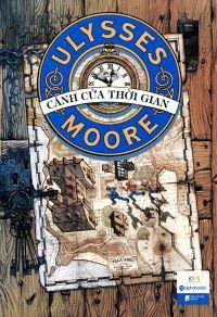 Ulysses Moore - Tập 1. Cánh cửa thời gian
