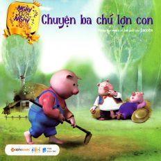 Ngày xửa,ngày xưa - Chuyện ba chú lợn con