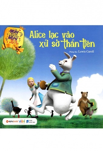 Ngay xua, ngay xua - Alice lac vao xu so than tien