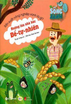 Sống xanh - Ruộng lúa nhà bác để tự nhiên