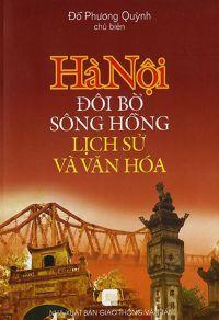 Hà Nội - Đôi bờ sông Hồng, lịch sử và văn hoá