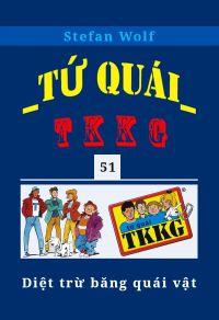 Tứ quái TKKG - Tập 51 - Diệt trừ băng quái vật
