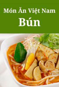 Món ăn Việt Nam: Các món bún