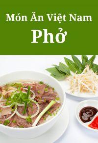 Món ăn Việt Nam: Các món phở