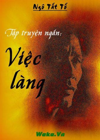 Tuyen tap truyen ngan Ngo Tat To - Viec lang