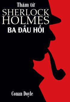 Thám tử Sherlock Holmes - Ba đầu hồi