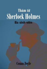 Thám tử Sherlock Holmes - Ba sinh viên