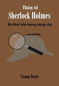 Thám tử Sherlock Holmes - Bà thuê nhà mang mạng che