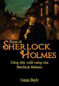 Thám tử Sherlock Holmes - Công việc cuối cùng của Sherlock Holmes