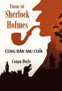 Thám tử Sherlock Holmes - Cung đàn sau cuối