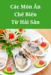 Các món ăn chế biến từ hải sản