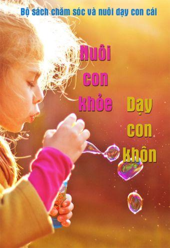 Nuoi con khoe, day con khon