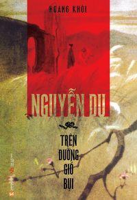 Nguyễn Du - Trên đường gió bụi