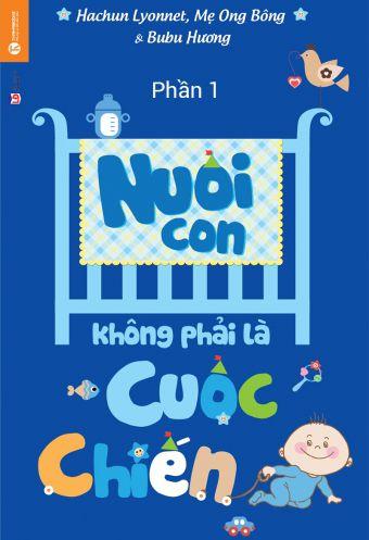 Nuoi con khong phai la cuoc chien (Phan 1)