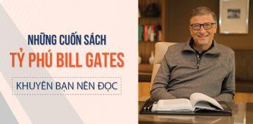 Những Cuốn Sách Tỷ Phú Bill Gates Khuyên Bạn Nên Đọc