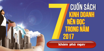 7 Cuốn Sách Kinh Doanh Nên Đọc Trong Năm 2017