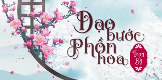 Full Bộ Truyện Dạo Bước Phồn Hoa