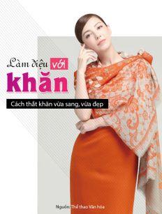 Làm điệu với khăn: Cách thắt khăn vừa sang, vừa đẹp
