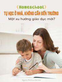 Homeschool: Tự học ở nhà, không cần đến trường