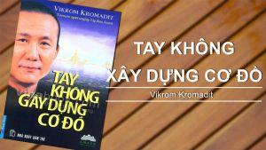 Những bài học từ tay không gây dựng cơ đồ của tỷ phú Thái Lan